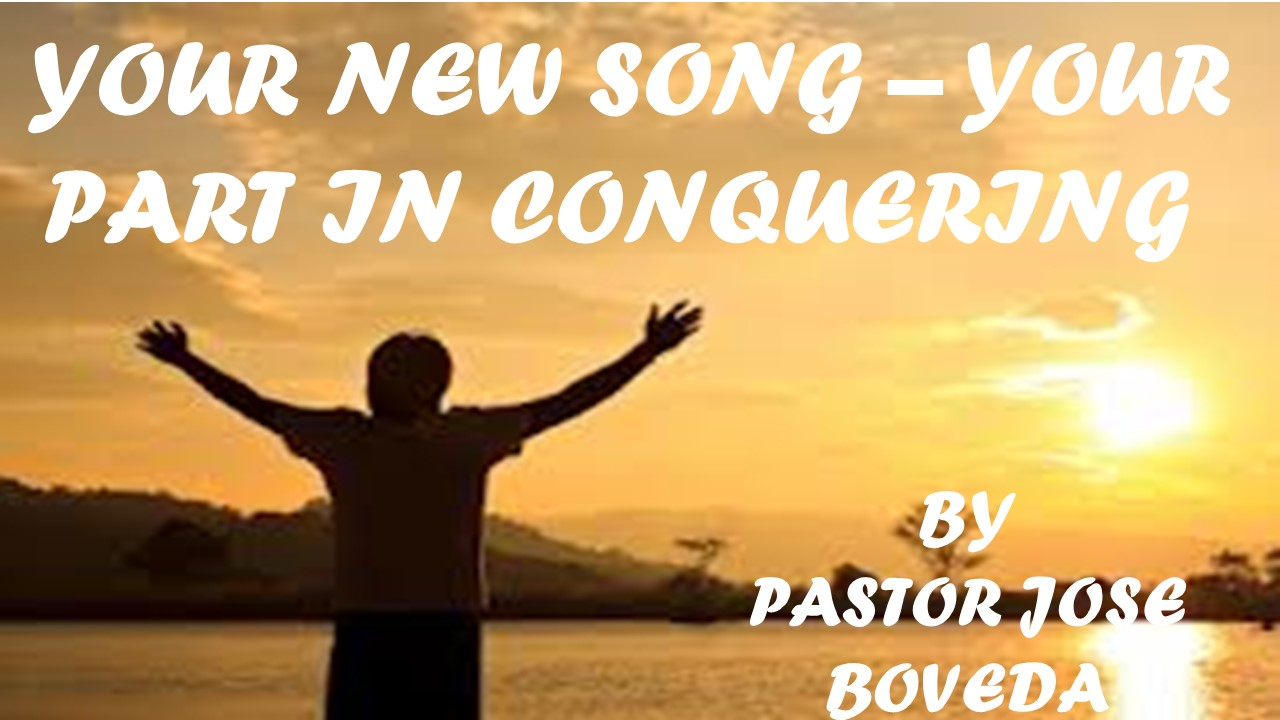 YOUR NEW SONG - YOUR PART IN CONQUERING