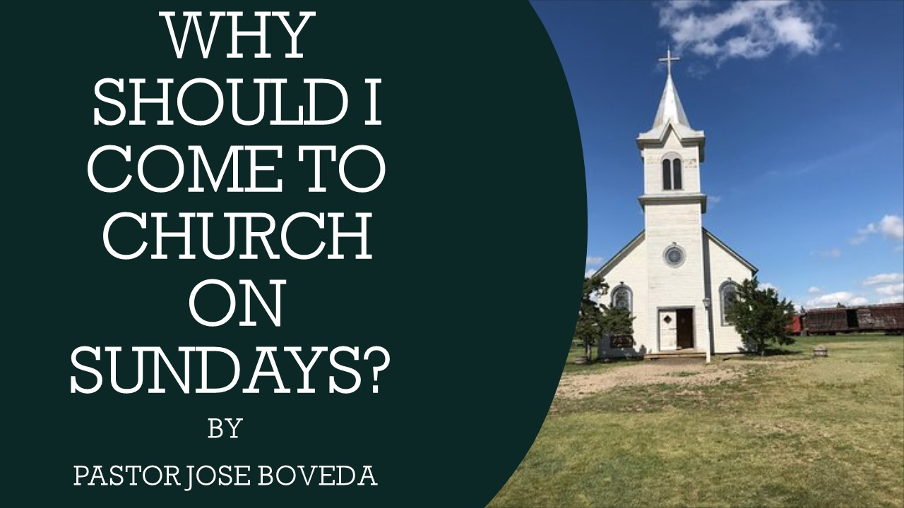 WHY SHOULD I GO TO CHURCH ON SUNDAYS?