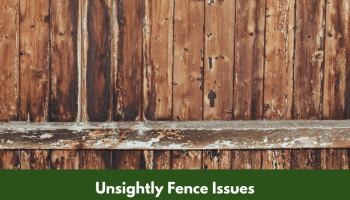 Unsightly Fence Issues