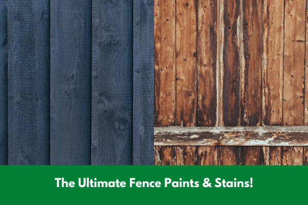 The Ultimate Fence Paints & Stains!