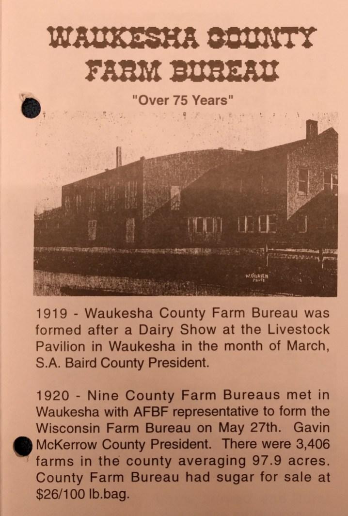 Waukesha County Farm Bureau's claim to fame is that it was the first county Farm Bureau in the state of Wisconsin.