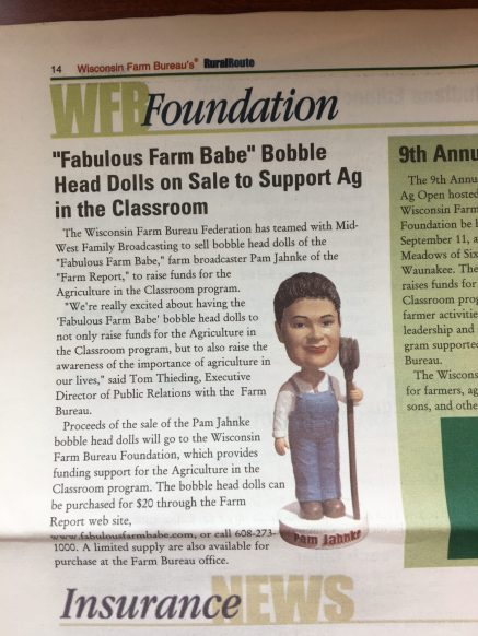 In 2006, Wisconsin Farm Bureau conducted a fundraiser to support the Foundation by selling bobble head dolls of the Fabulous Farm Babe.