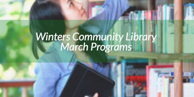 Winters Community Library March 2017 Programs