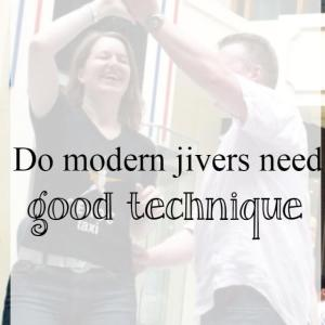 Do modern jivers really need great dance technique?