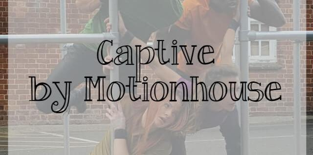 Captive performance by Motionhouse dance theatre - What about dance