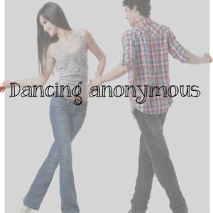 Bad with names and dancing anonymous