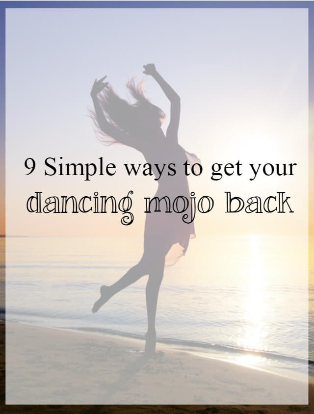9-simple-ways-to-get-your-dancing-mojo-back-what-about-dance