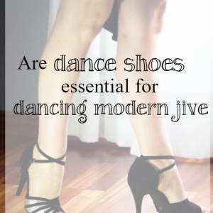 Are dance shoes essential for modern jive?