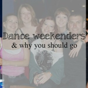 The dance weekender – why you should go on one