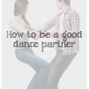 How to be a good dance partner