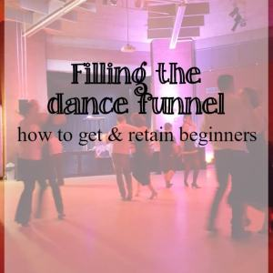Filling the ceroc dance funnel – getting and retaining dancers