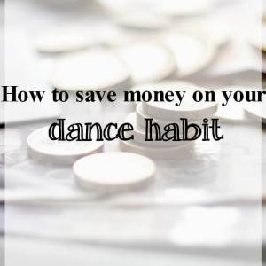 how to save money on your dance habit - What about dance