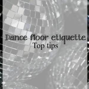 dance floor etiquette - What about dance