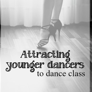 attracting younger dancers to class - What about dance