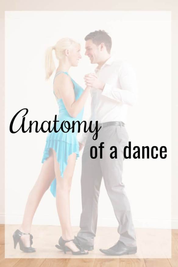 The Anatomy Of A Dance From Start To Finish What About Dance