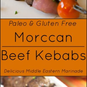 Moroccan Beef Kebabs in a delicious Middle Eastern Marinade with Fresh Vegetables are Paleo and Gluten Free.