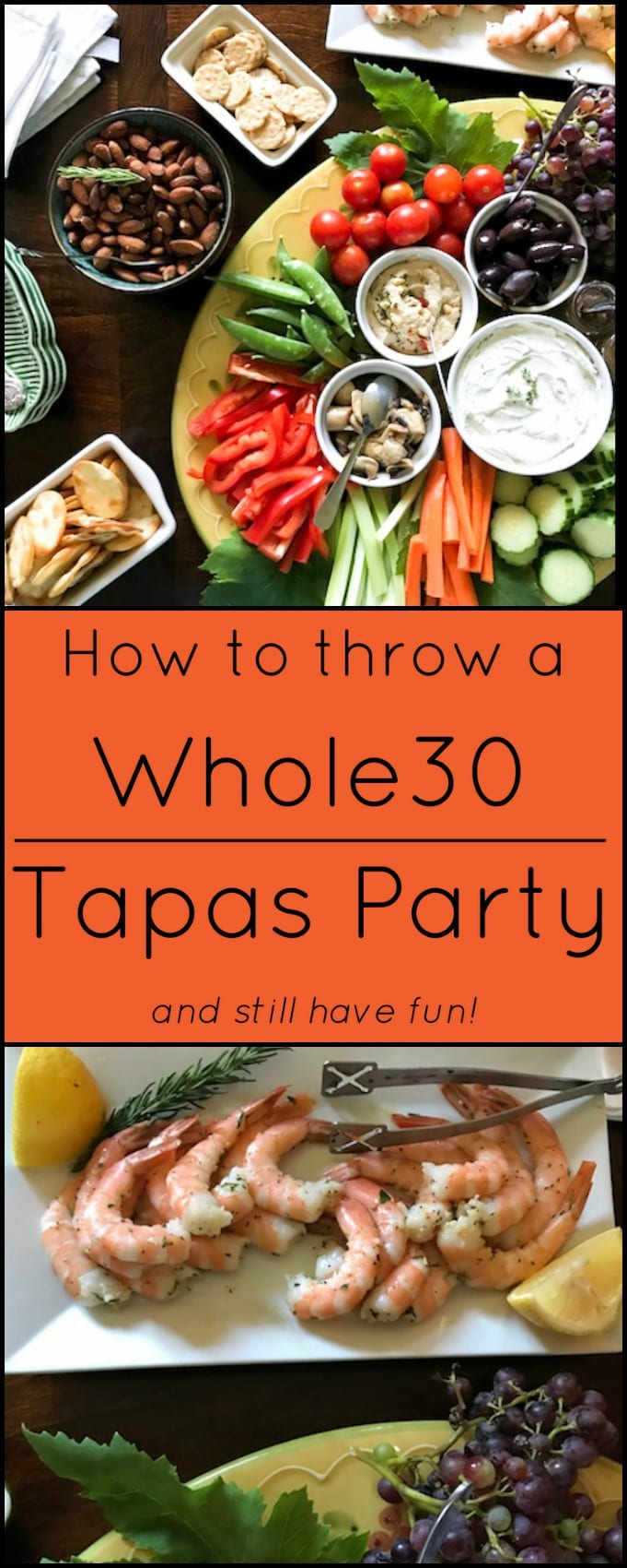 How to throw a Whole30 party...(and still have fun!)