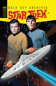 Star Trek Vol 1 - Gold Key Archive - ST-TOS Like You've Never Seen It Before!