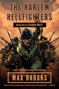 Harlem Hellfighters - A Great Story & A Much Needed History Lesson!