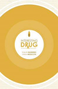 Something New From Archaia, Get Hooked on an 'INTERESTING DRUG'!