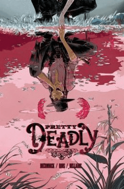 Pretty Deadly, Vol. 1 - Myth and Death in the Old West