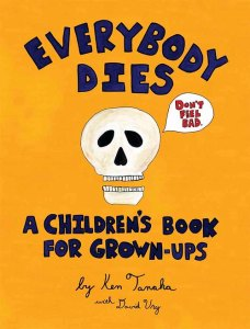 Ken Tanaka Wants You To Know - Everybody Dies...