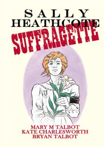 Sally Heathcote: Suffragette—The Fight for Women's Suffrage Brought to Life