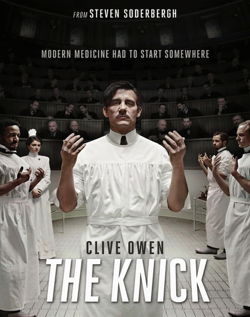 The Knick - A Fascinating Medical Drama, With No Underwear Models!