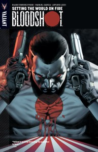 Bloodshot-Volume-1-Setting-The-World-On-Fire-TPB-Review