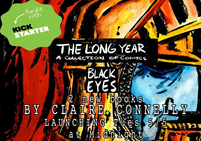Kickstarter Alert THE LONG YEAR and BLACK EYES - You Should Buy Claire Connelly's Book(s)