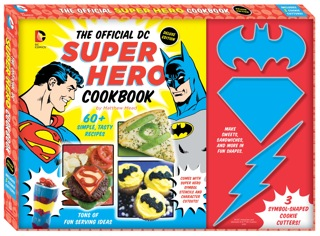 Get Cooking with DC! Get The Official DC Super Hero Cookbook