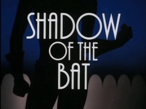 Shadow_of_the_Bat-Title_Card