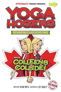 Yoga Hosers - From Kevin Smith and Dynamite!