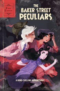 There's A New Game Afoot! The Baker Street Peculiars!