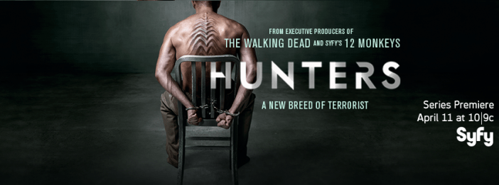 Hunters, Syfy's Newest Series, Premieres April 11th!