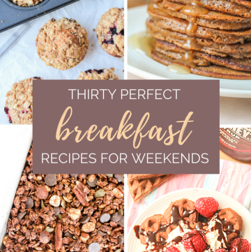 30 Perfect Weekend Breakfast Recipes | What Charlotte Baked