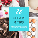 28 Cheats & Tips for Lazy Bakers
