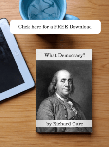 Click here for a FREE digital download of What Democracy? By Richard Cure