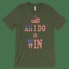 MEN'S All I Do Is Win t-shirt