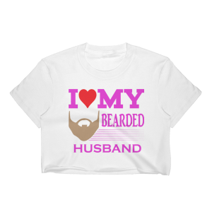 Women's I Love My Bearded Husband Crop Top