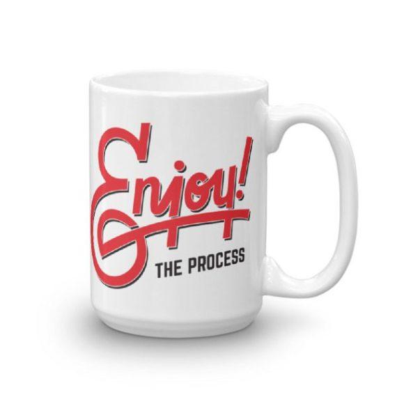 Enjoy the Process – 15oz Mug