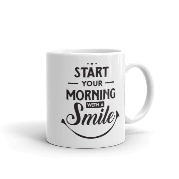 Start Your Morning With A Smile – 11oz Mug
