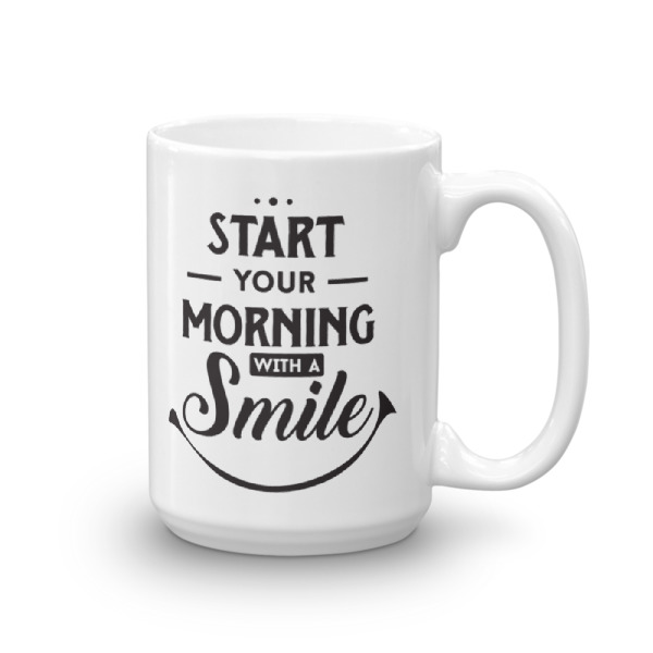 Start Your Morning With A Smile – 15oz Mug