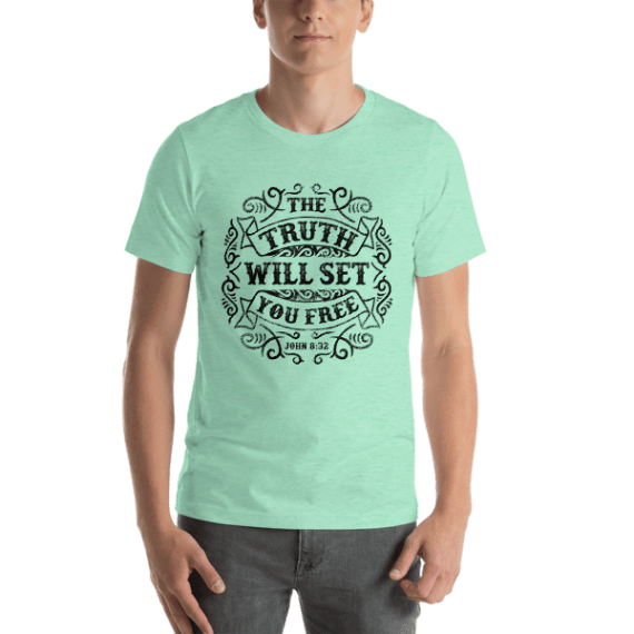 The Truth Will Set You Free Short Sleeve Unisex T-Shirt
