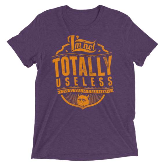 I'm not totally useless, I can be used as a bad example Short sleeve Women's t-shirt