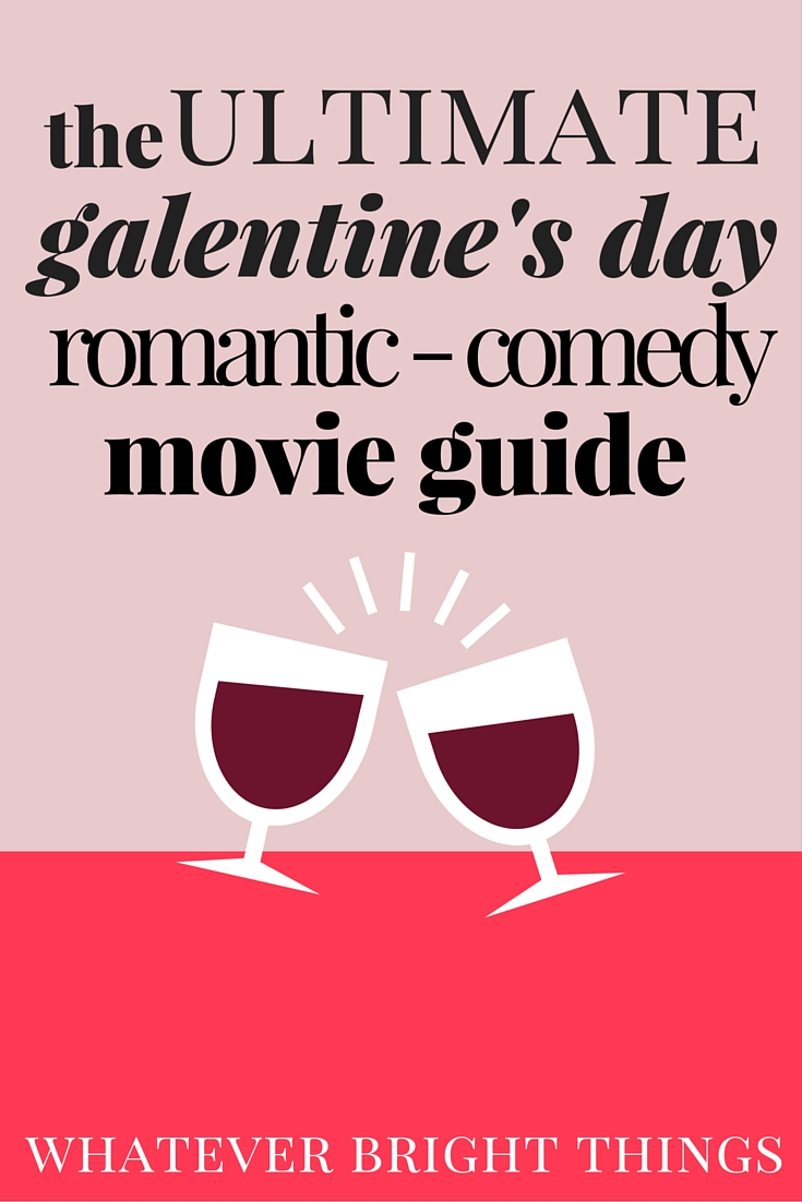 Pour a glass of wine for you and your galentine and settle in for one of these A+ Romantic Comedies! There's a cheesy, swoon-worthy film for everyone.
