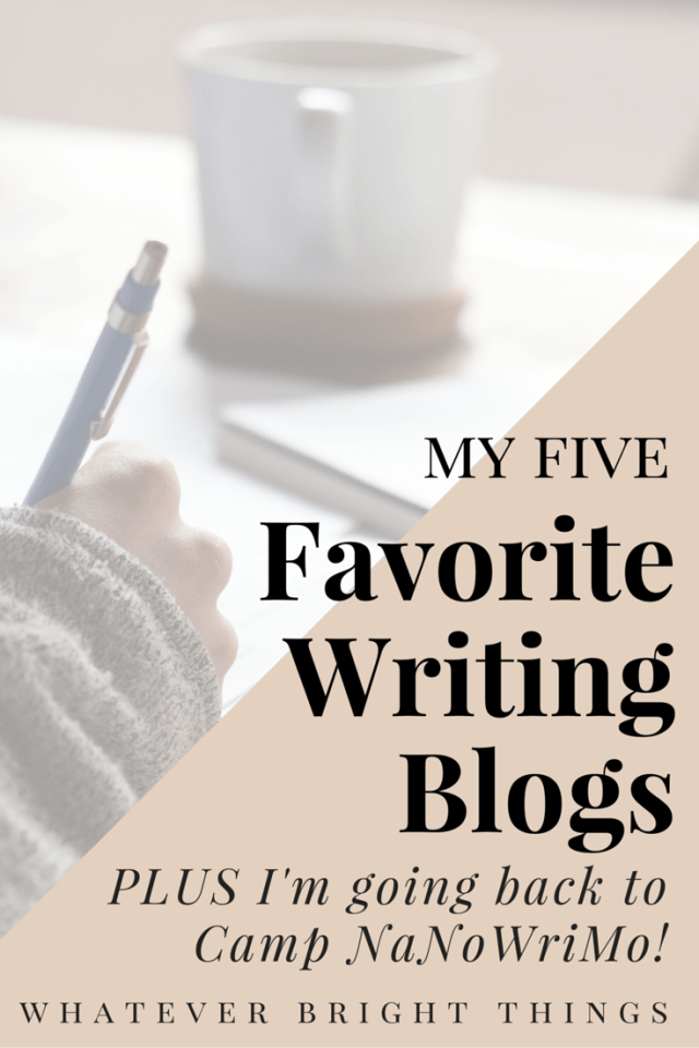 I've got My Five Favorite Writing Blogs to share, and a quick message about going back to Camp NaNoWriMo! It's a #writerwednesday you don't want to miss.