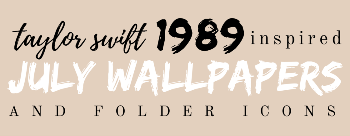 Taylor Swift Wallpapers July 2016