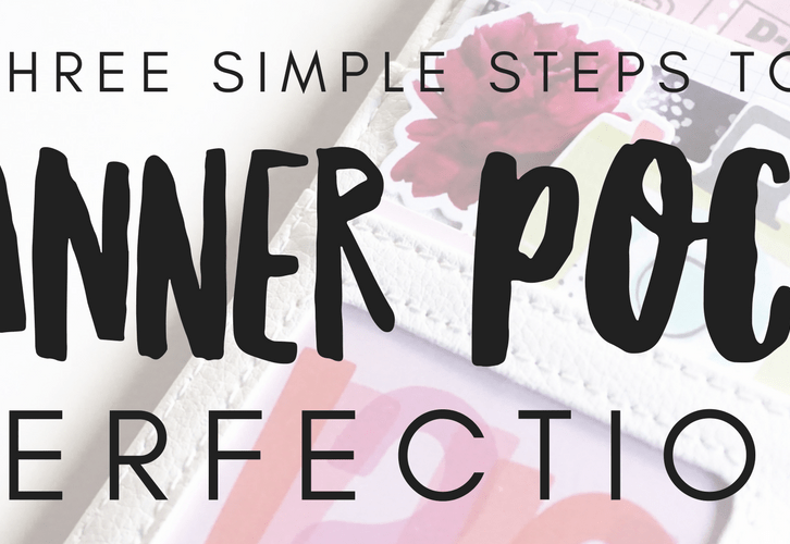 Three Simple Steps to Planner Pocket Perfection