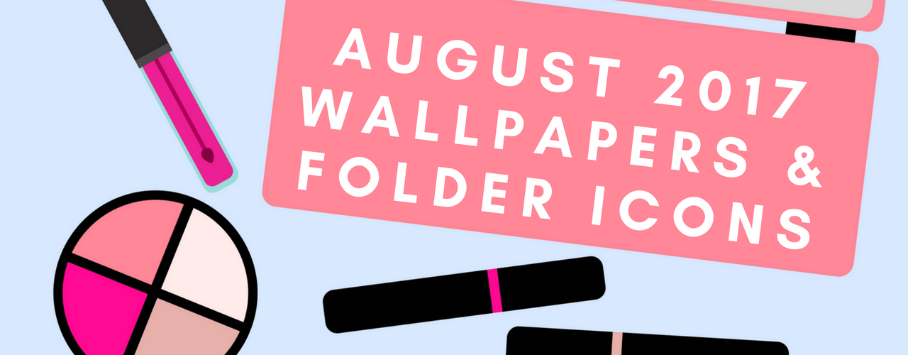 August 2017 Wallpapers U0026 Folder Icons